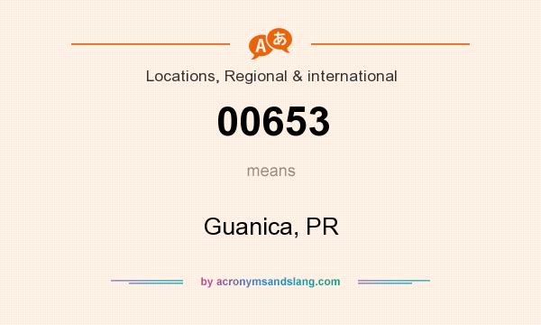 What does 00653 mean? It stands for Guanica, PR