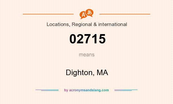 What does 02715 mean? It stands for Dighton, MA