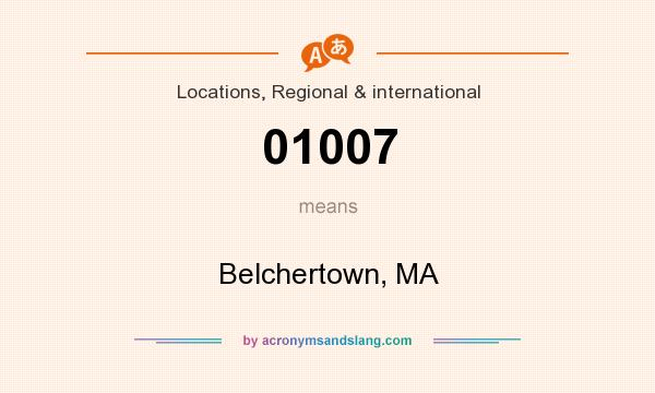 What does 01007 mean? It stands for Belchertown, MA