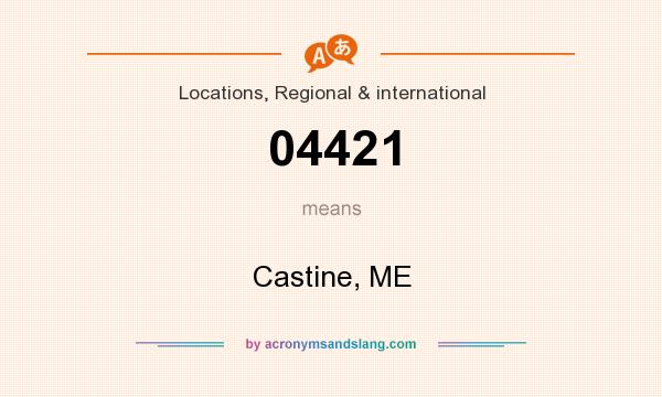 What does 04421 mean? It stands for Castine, ME