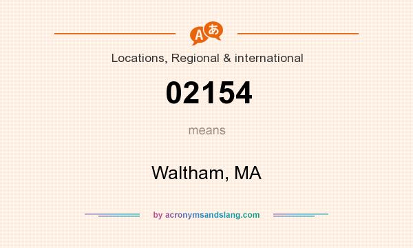 What does 02154 mean? It stands for Waltham, MA