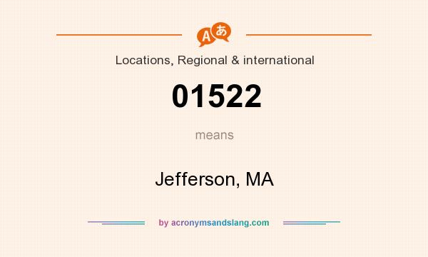 What does 01522 mean? It stands for Jefferson, MA