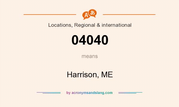What does 04040 mean? It stands for Harrison, ME