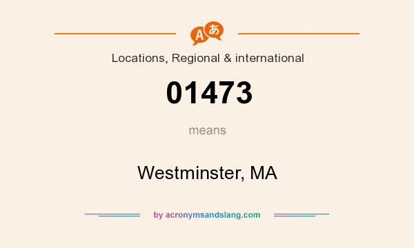 What does 01473 mean? It stands for Westminster, MA