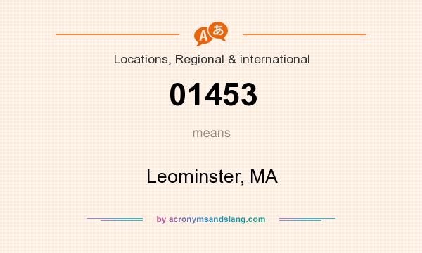 What does 01453 mean? It stands for Leominster, MA
