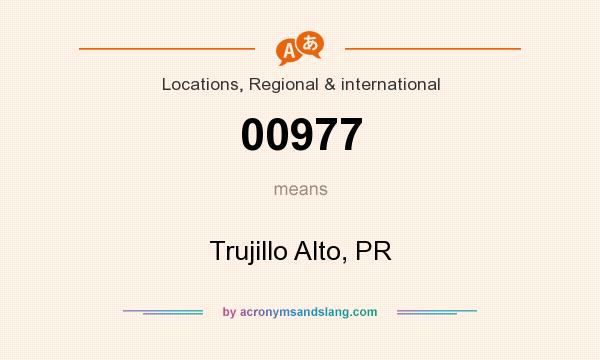 What does 00977 mean? It stands for Trujillo Alto, PR