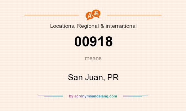 What does 00918 mean? It stands for San Juan, PR