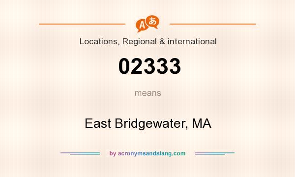 What does 02333 mean? It stands for East Bridgewater, MA