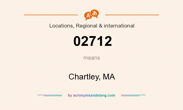 What does 02712 mean? It stands for Chartley, MA