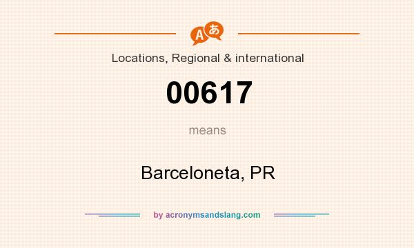 What does 00617 mean? It stands for Barceloneta, PR