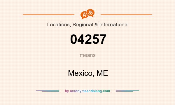 What does 04257 mean? It stands for Mexico, ME