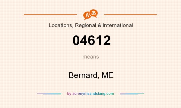 What does 04612 mean? It stands for Bernard, ME