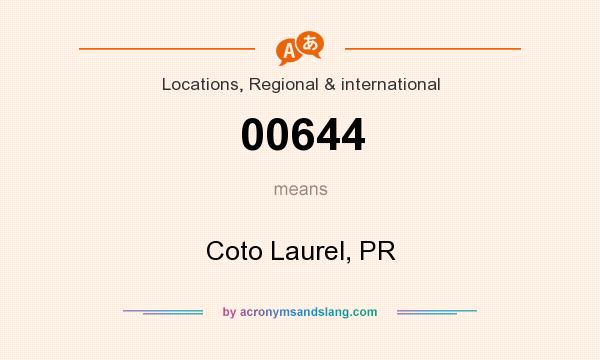 What does 00644 mean? It stands for Coto Laurel, PR
