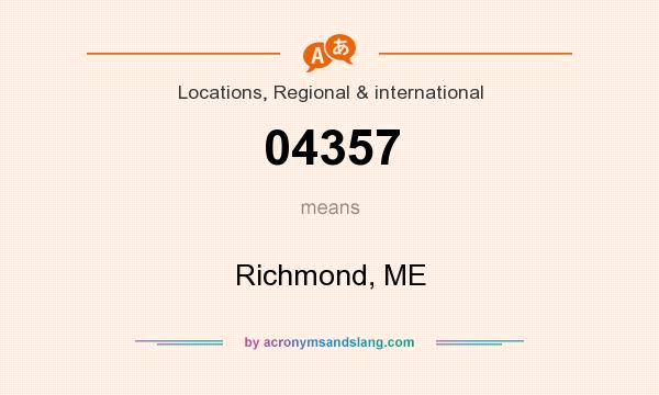 What does 04357 mean? It stands for Richmond, ME