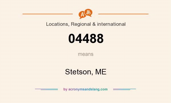 What does 04488 mean? It stands for Stetson, ME