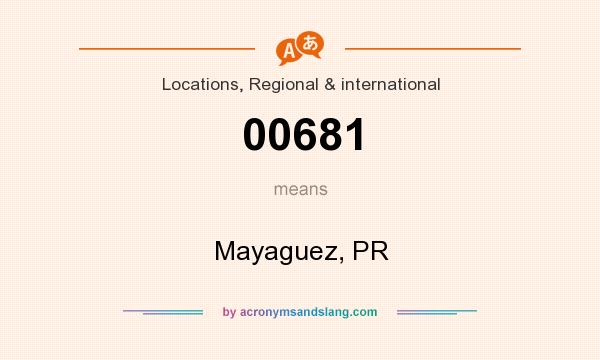 What does 00681 mean? It stands for Mayaguez, PR