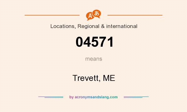 What does 04571 mean? It stands for Trevett, ME