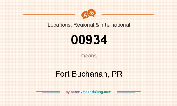What does 00934 mean? It stands for Fort Buchanan, PR