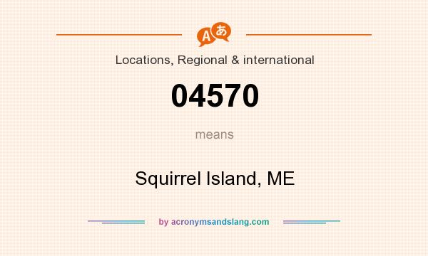 What does 04570 mean? It stands for Squirrel Island, ME