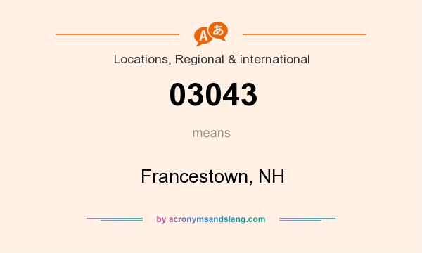 What does 03043 mean? It stands for Francestown, NH