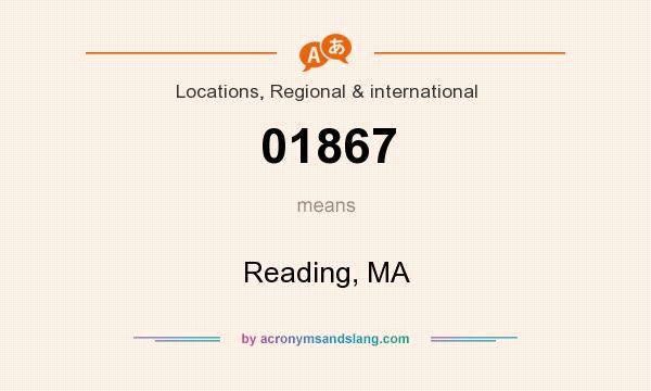 What does 01867 mean? It stands for Reading, MA