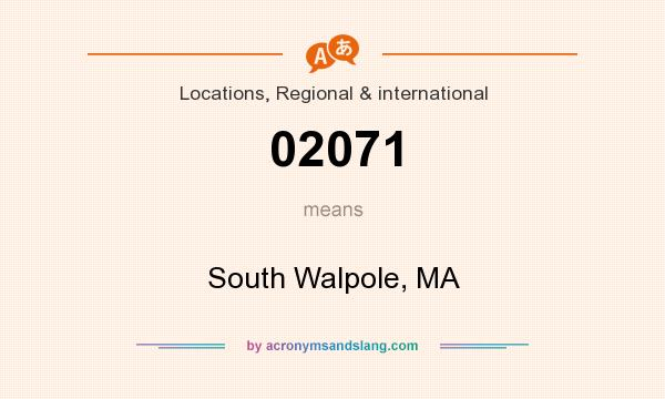 What does 02071 mean? It stands for South Walpole, MA
