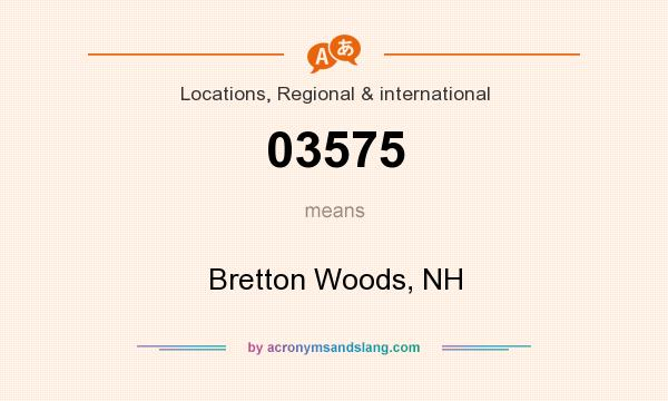 What does 03575 mean? It stands for Bretton Woods, NH