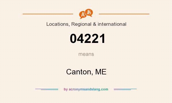 What does 04221 mean? It stands for Canton, ME