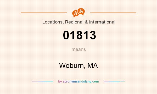 What does 01813 mean? It stands for Woburn, MA