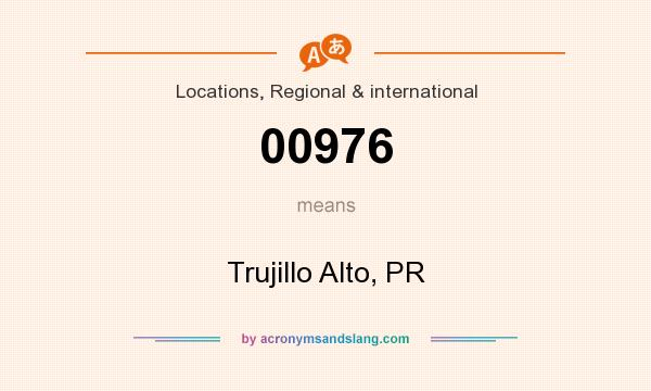 What does 00976 mean? It stands for Trujillo Alto, PR