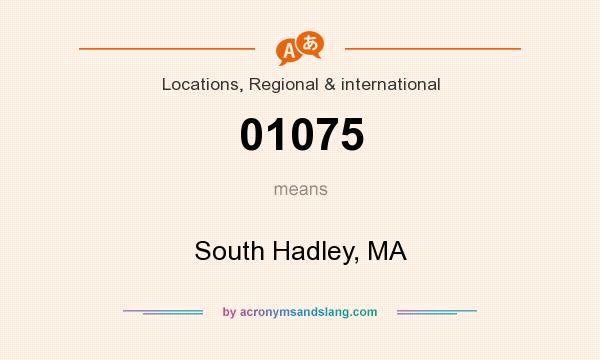 What does 01075 mean? It stands for South Hadley, MA