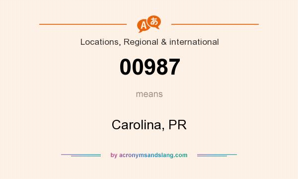 What does 00987 mean? It stands for Carolina, PR