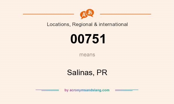 What does 00751 mean? It stands for Salinas, PR