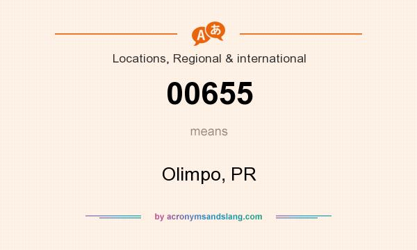 What does 00655 mean? It stands for Olimpo, PR