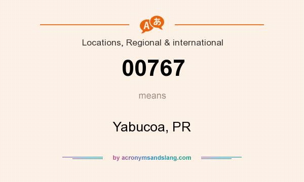 What does 00767 mean? It stands for Yabucoa, PR
