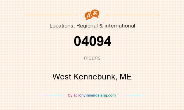 What does 04094 mean? It stands for West Kennebunk, ME
