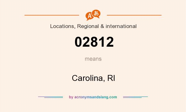 What does 02812 mean? It stands for Carolina, RI