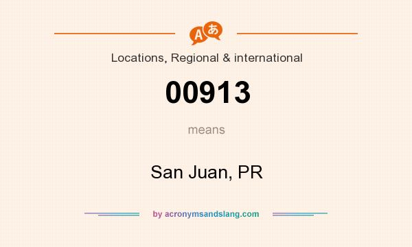 What does 00913 mean? It stands for San Juan, PR