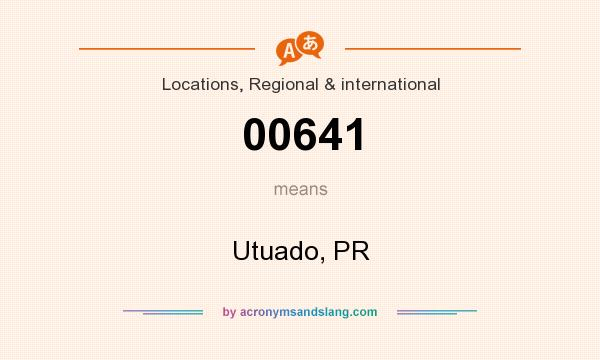What does 00641 mean? It stands for Utuado, PR