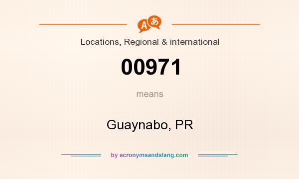 What does 00971 mean? It stands for Guaynabo, PR