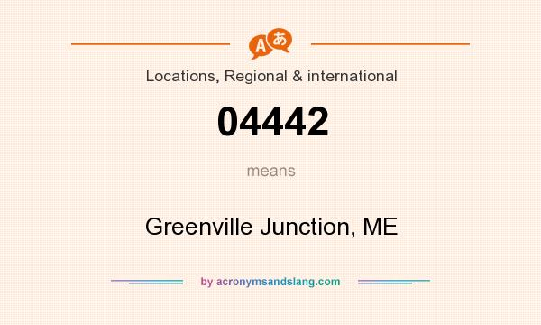 What does 04442 mean? It stands for Greenville Junction, ME