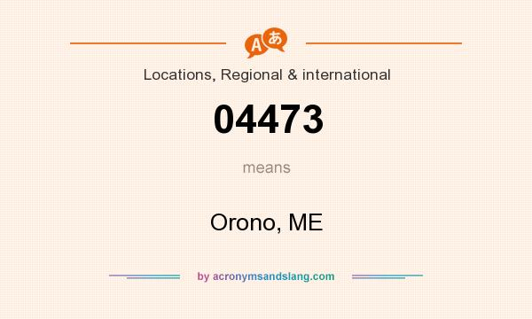 What does 04473 mean? It stands for Orono, ME