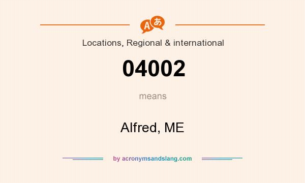 What does 04002 mean? It stands for Alfred, ME
