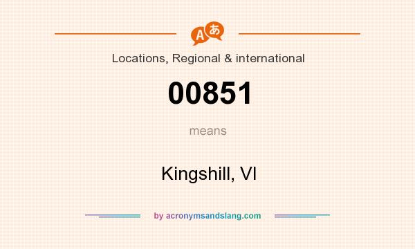 What does 00851 mean? It stands for Kingshill, VI