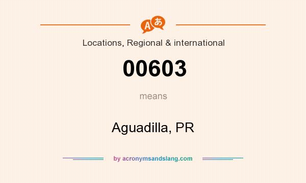 What does 00603 mean? It stands for Aguadilla, PR
