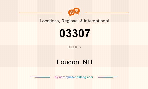 What does 03307 mean? It stands for Loudon, NH