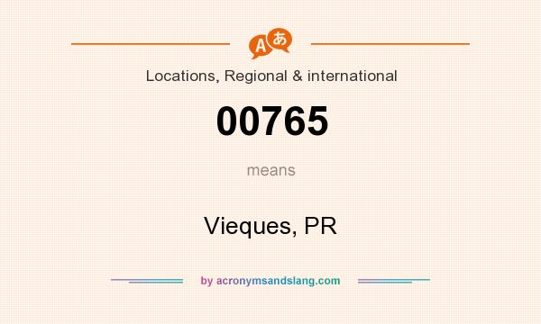 What does 00765 mean? It stands for Vieques, PR