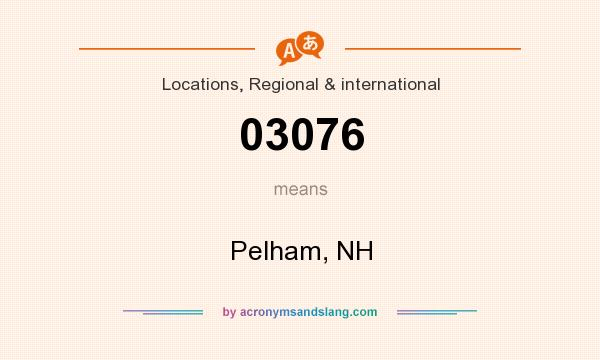 What does 03076 mean? It stands for Pelham, NH