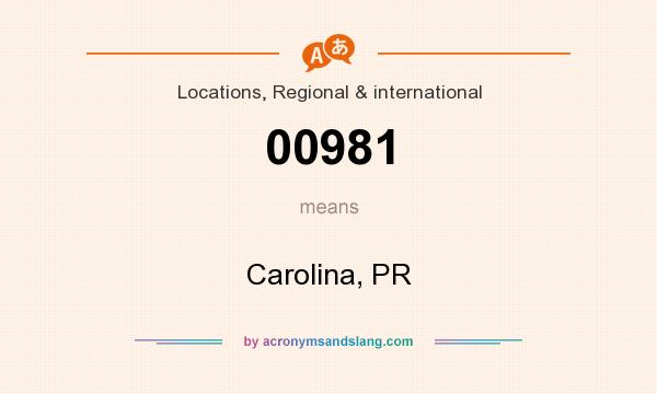 What does 00981 mean? It stands for Carolina, PR