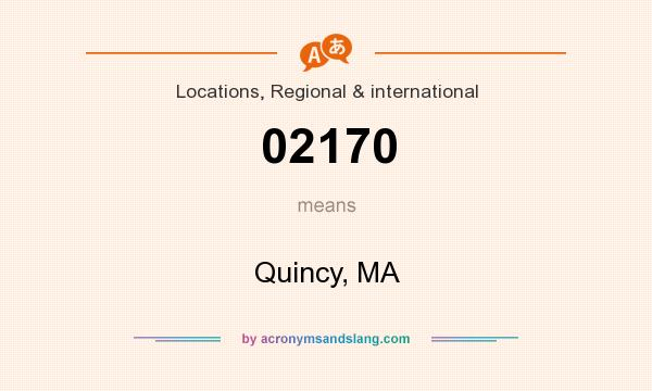 What does 02170 mean? It stands for Quincy, MA